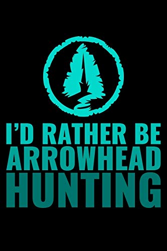 Journal: Rather Be Arrowhead Hunting Arrow Artifact Hunter Black Lined Notebook Writing Diary - 120 Pages 6 x 9 por InGENIUS Publications