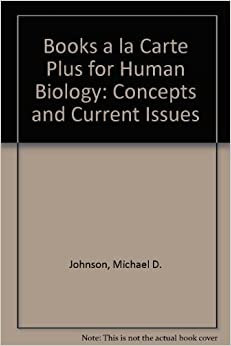 Book Books a la Carte Plus for Human Biology: Concepts and Current Issues (4th Edition)