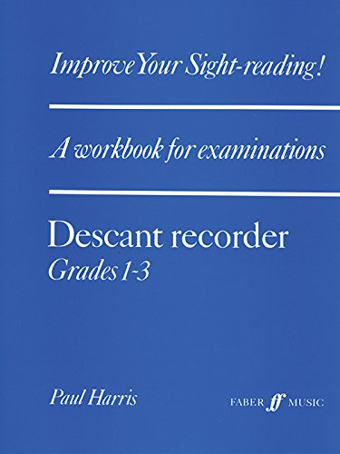 - Improve Your Sight-reading! Descant Recorder, Grade 1-3: A Workbook for Examinations (Faber Edition: Improve Your Sight-Reading)
