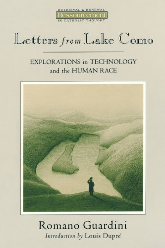 Letters from Lake Como: Explorations on Technology and the Human Race (Ressourcement: Retrieval & Renewal in Catholi