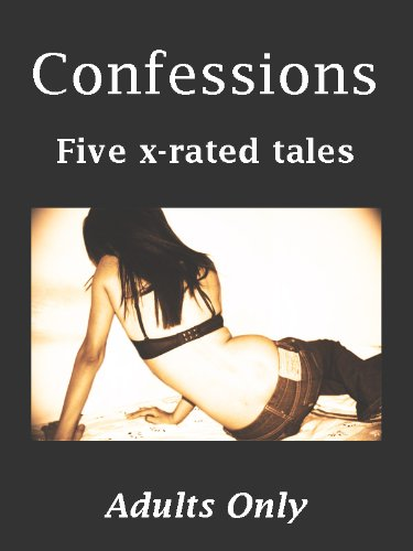 Confessions: Five X-rated Tales. Adults Only (Confessions.) - Kindle  edition by Connect Erotica. Literature & Fiction Kindle eBooks @ Amazon.com.