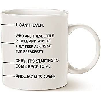 MAUAG Motheru0027s Day Gifts Idea   Funny Coffee Mug For Mom, I CANT EVEN  AND.MOM IS AWAKE Ceramic Cup White, 14 Oz