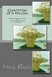 Education of a Falcon: A True Story of Romance and Adventure