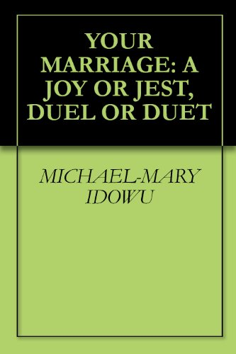 YOUR MARRIAGE: A JOY OR JEST, DUEL OR DUET
