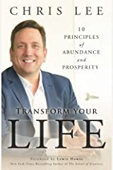 Transform Your Life: 10 Principles of Abundance and Prosperity Paperback