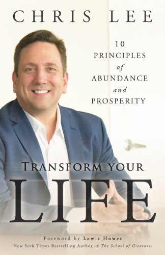Transform Your Life: 10 Principles of Abundance and Prosperity [Chris Lee] (Tapa Blanda)