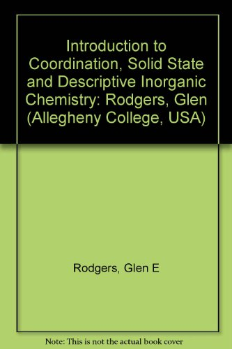 Introduction to Coordination, Solid State, and Descriptive Inorganic Chemistry
