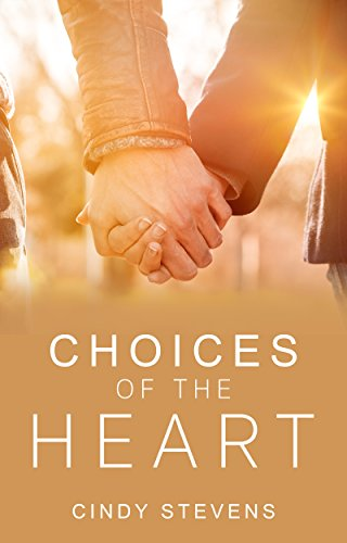 CHRISTIAN ROMANCE: Choices of the Heart (A Christian Fiction Short Story Collection) by [Stevens, Cindy]