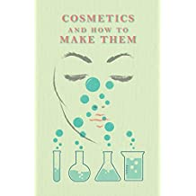 Cosmetics And How To Make Them
