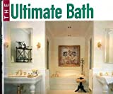 The Ultimate Bath, Mary Wynn Ryan and John Spitz, 0785344640