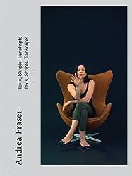 Andrea Fraser: Texts, Scripts, Transcripts