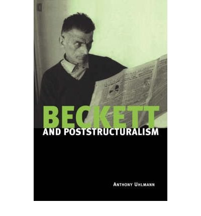 Download [(Beckett and Poststructuralism)] [Author: Anthony Uhlmann] published on (February, 2005) pdf epub