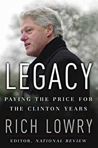Legacy: Paying the Price for the Clinton Years by Rich Lowry (2003-09-01)