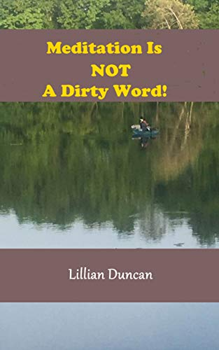 Meditation is NOT a Dirty Word! by [Duncan, Lillian]