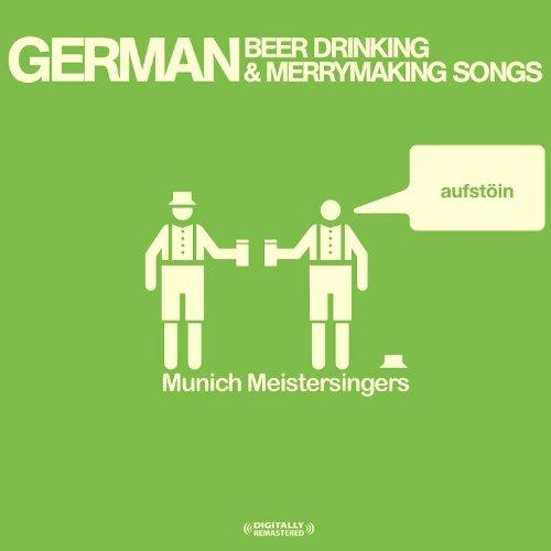 German Beer Drinking & Merrymaking Songs (Digitally Remastered) (German Folk Songs)