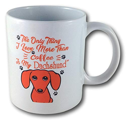 Butler in the Home Dachshund Coffee Mug - The Only Thing I Love More Than Coffee Is My Dachshund - Printed on Front and Back