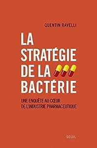 vignette de 'La stratégie de la bactérie (Quentin Ravelli)'