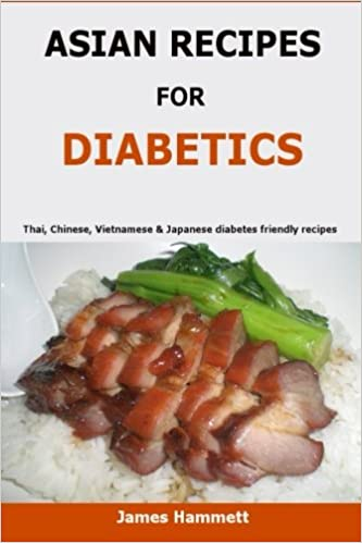 Asian recipes for diabetics thai chinese vietnamese japanese asian recipes for diabetics thai chinese vietnamese japanese diabetes friendly recipes james hammett 9781523676699 amazon books forumfinder Images