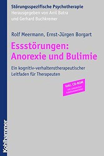 Essstörungen: Anorexie und Bulimie: Ein kognitiv-verhaltenstherapeutischer Leitfaden für Therapeuten (Störungsspezifische Psychotherapie)