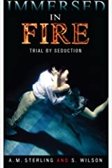 Immersed in Fire: Trial by Seduction Paperback