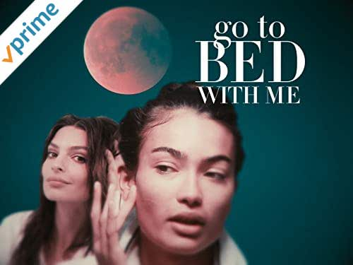 Go To Bed With Me