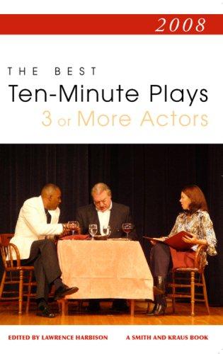 2008: The Best Ten-Minute Plays 3 or More Actors
