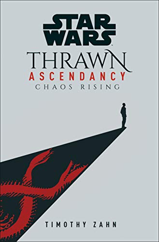 Star Wars: Thrawn Ascendancy (Book I: Chaos Rising) (Star Wars: The Ascendancy Trilogy)