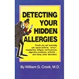 Detecting Your Hidden Allergies, William G. Crook, 0933478151