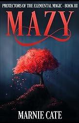 Mazy (Protectors of the Elemental Magic) (Volume 3)