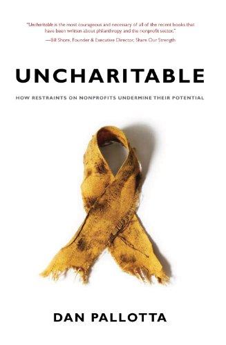 Uncharitable: How Restraints on Nonprofits Undermine...