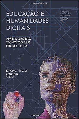 Educação e humanidades digitais: aprendizagens, tecnologias e cibercultura