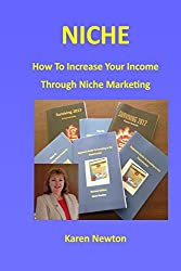Niche - How To Increase Your Income Through Niche Marketing by Mrs Karen Newton (2013-07-23)