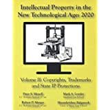 Intellectual Property in the New Technological Age 2020 Vol. II Copyrights, Trademarks and State IP Protections: Vol. II…