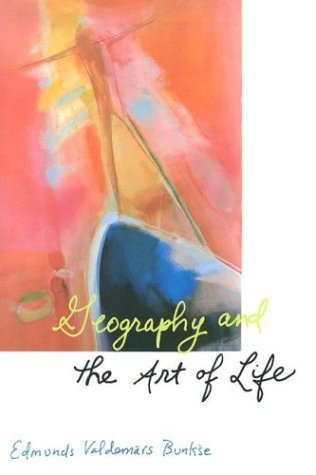 Geography and the Art of Life (Published in cooperation with the Center for American Places, Santa Fe, New Mexico, and Staunton, Virginia) by Edmunds Valdemars Bunkse - Shopping New Mexico In Fe Santa