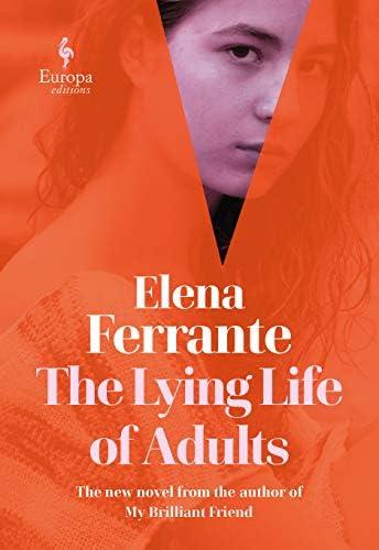The Lying Life of Adults: Ferrante, Elena: Amazon.com.tr