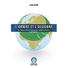 """L'Orient et l'Occident A l'heure d'un nouveau """"Sykes-Picot"""" (French Edition)"""