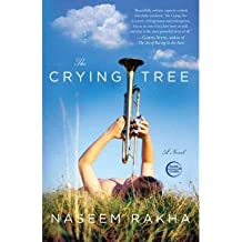 [ [ [ The Crying Tree[ THE CRYING TREE ] By Rakha, Naseem ( Author )Jul-06-2010 Paperback