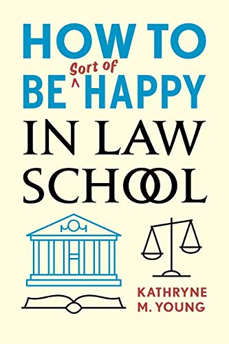 How to Be Sort of Happy in Law School (10 Best Law Schools)