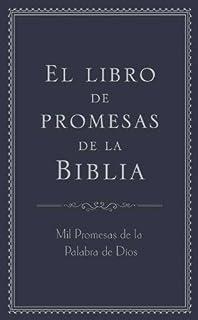 El libro de promesas de la Biblia: Mil Promesas de la Palabra de Díos (