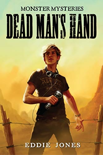 Dead Man's Hand (Monster Mysteries Book 1) by [Jones, Eddie]