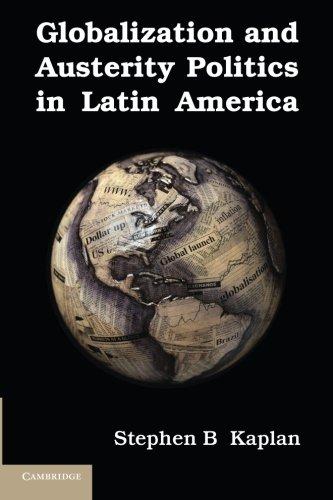 Globalization And Austerity Politics In Latin America (Cambridge Studies In Comparative Politics)