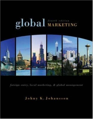 Global Marketing: Foreign Entry, Local Marketing, and Global Management (McGraw-Hill/Irwin Series in Marketing)