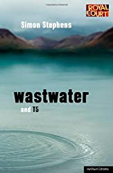 Wastwater and T5 (Methuen Drama Modern Plays)