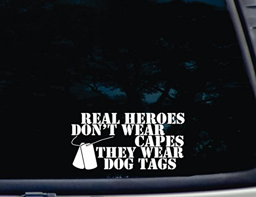 (Real HEROES don't wear Capes they wear DOG TAGS - Military Support 7 1/2