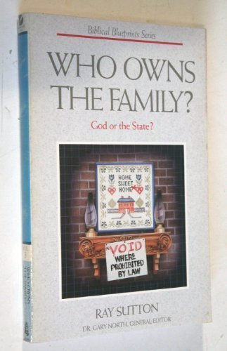Who Owns the Family? (Biblical Blueprint Ser.)
