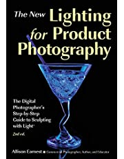 The New Lighting for Product Photography: The Digital Photographer's Step-by-Step Guide to Sculpting with Light