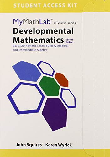 MyLab Math for Squires/Wyrick Developmental Math: Basic Math, Introductory Algebra, and Intermediate Algebra -Access Card (2nd Edition) (Mymathlab Ecourse Series)