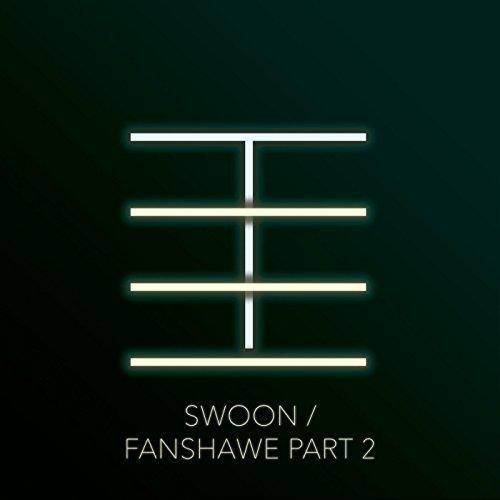 Swoon / Fanshawe, Pt. 2