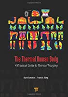 The Thermal Human Body: A Practical Guide to Thermal Imaging Cover