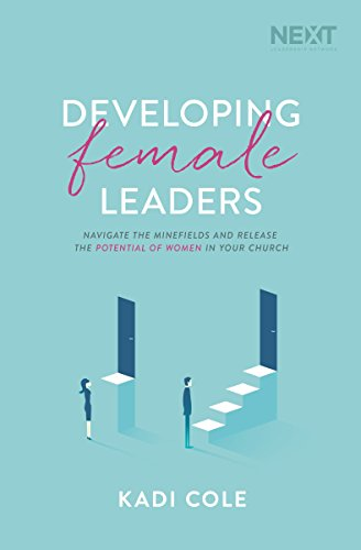 Pdf Christian Books Developing Female Leaders: Navigate the Minefields and Release the Potential of Women in Your Church